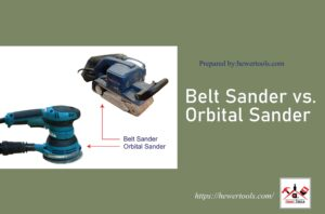 Belt Sander vs. Orbital Sander