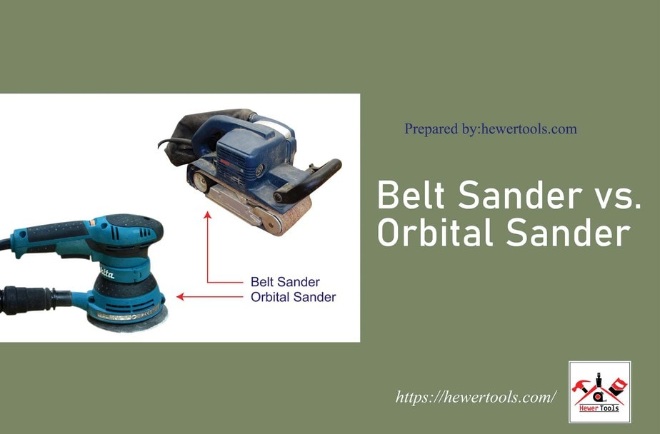 Belt Sander vs. Orbital Sander