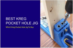 Best kreg pocket hole jig