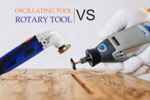 Oscillating Tool vs. Rotary Tool